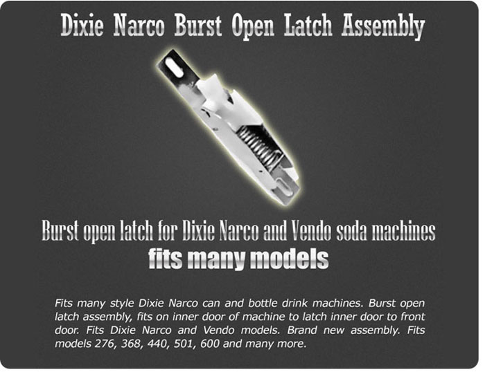 Dixie Narco Burst Open Latch